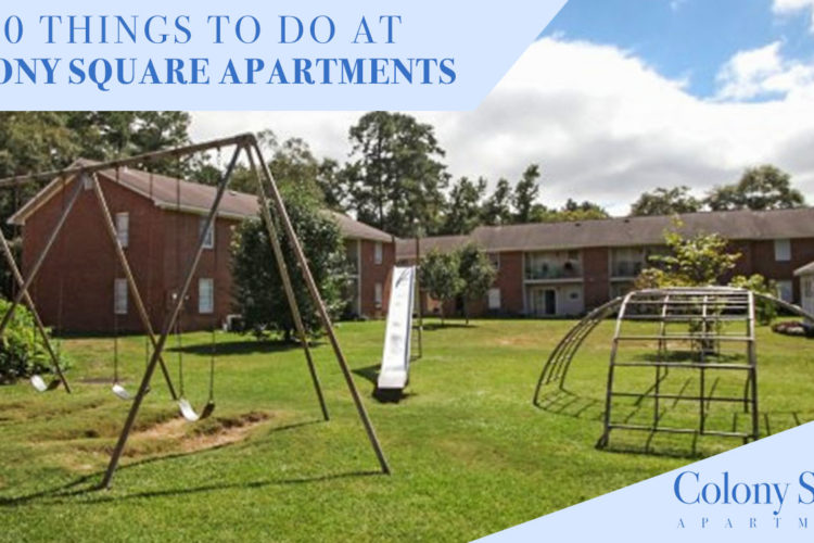 10 Things to Do at Colony Square Apartments