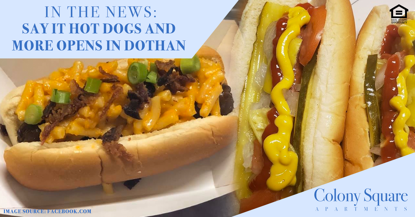 In the News: Say It Hot Dogs and More Opens in Dothan